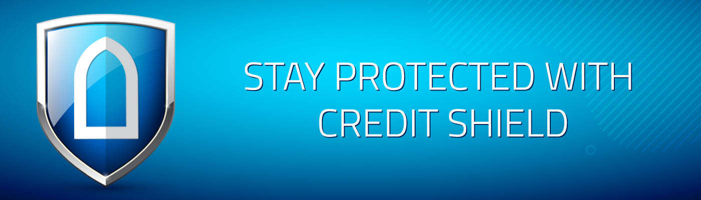 Stay Protected With Credit Shield