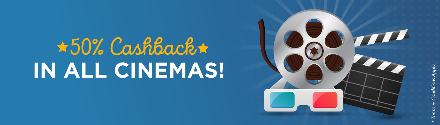 50% Cashback in all Cinemas!